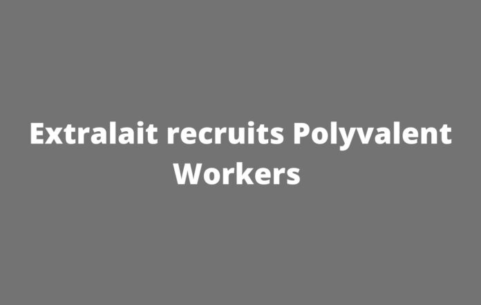 Extralait recruits Polyvalent Workers
